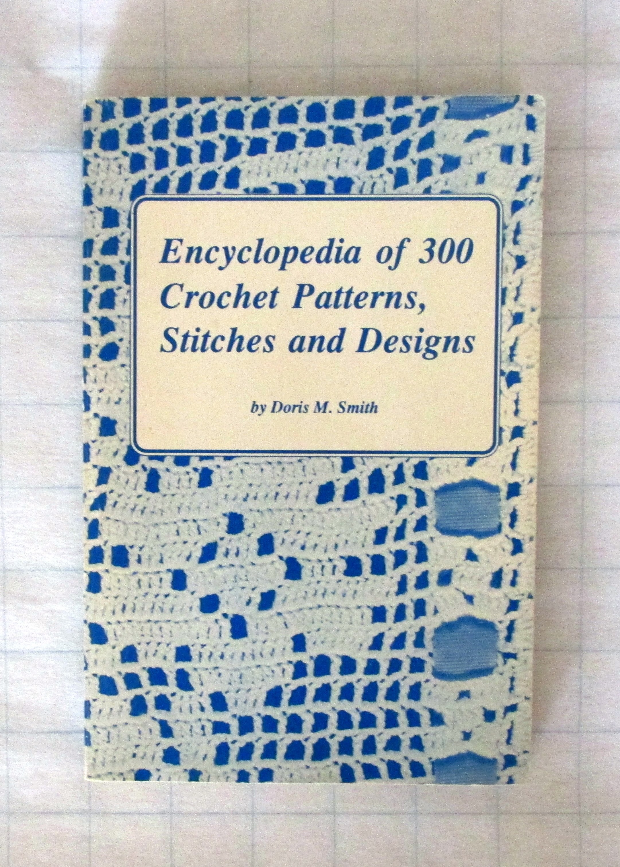 Books / Crochet Books / Encyclopedia of 300 Crochet Patterns, Stitches ...
