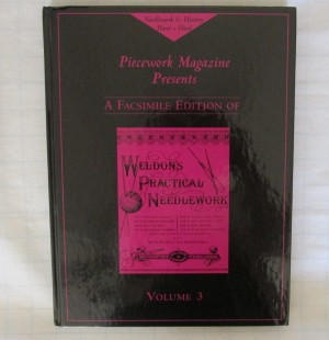 Piecework Magazine Presents A Facsimile Ed. Of Weldons Practical Needlework Vol. 3
