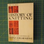 Sacred History Of Knitting.Heinz Edgar Kiewe Oxford 1967.skerin1091