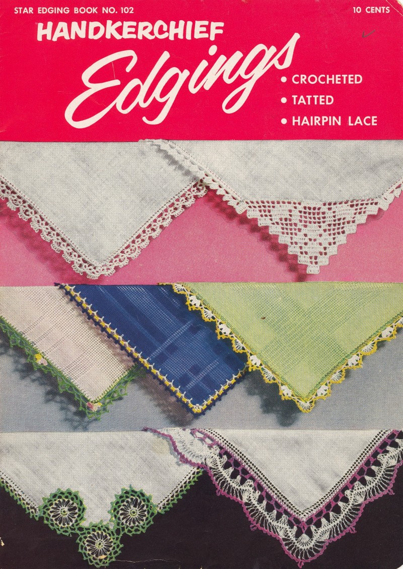 Handkerchief Edgings crocheted, tatted, hairpin lace Book ...