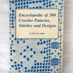Encyclopedia Of 300 Crochet Patterns Stitches And Designs Doris Smith