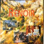 History and Techniques of the Great Masters Renoir